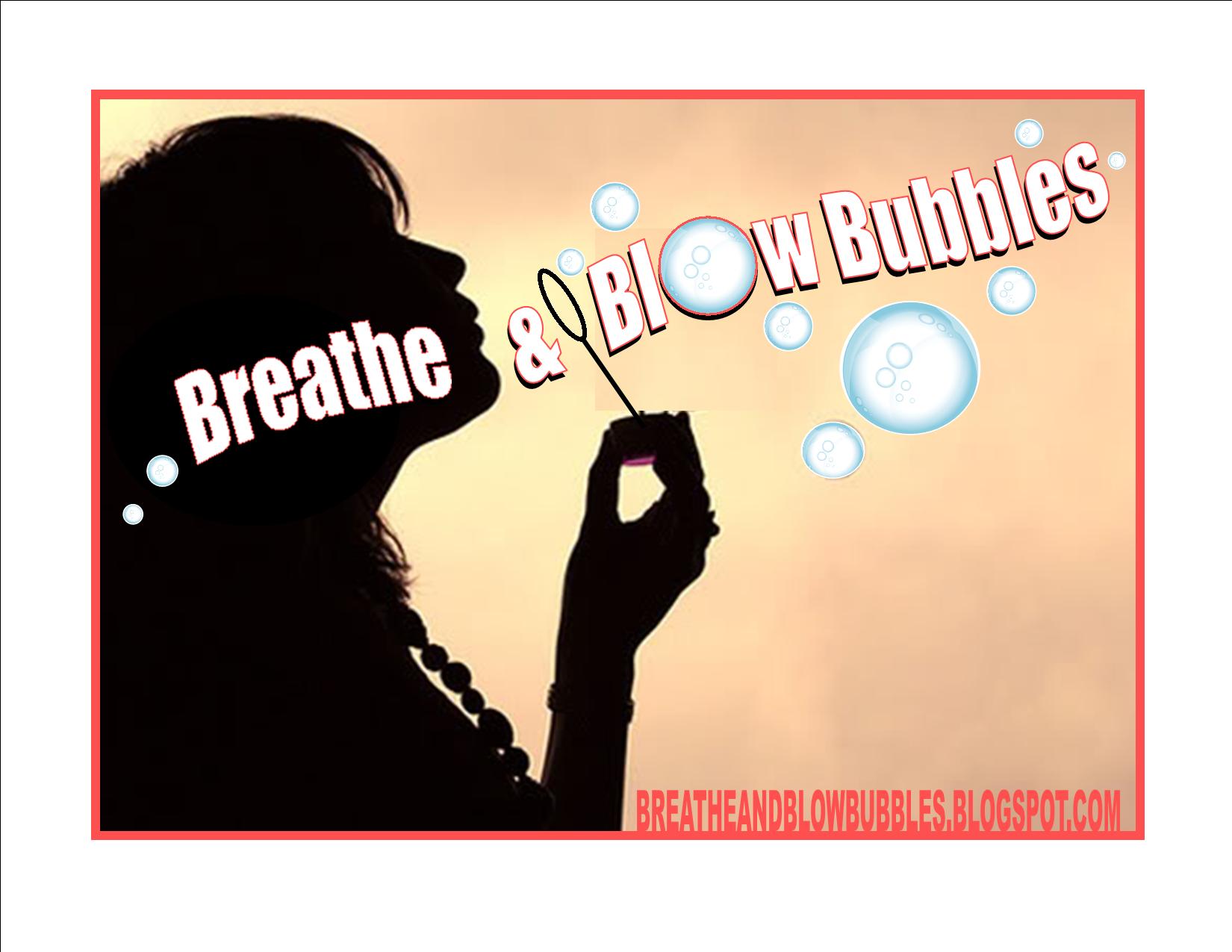 #breatheblowbubbles